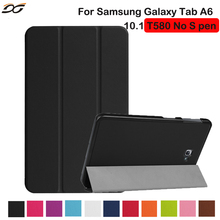 For Samsung Galaxy Tab A 10.1 without S Pen T580/T585 Case 10.1inch Protective Folding Stand Case Cover for Samsung Tab A6 10.1(China)