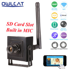 OwlCat Mini Wifi IP Camera Wireless HD 720P 960P P2P Security Video Surveillance Monitor Camera Built-in Microphone SD Card Slot(China)