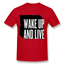 Wake Up and Live Tee Shirts Cotton Printing O-Neck Short Sleeve Custom Tshirt Man Gift Idea Red Tops