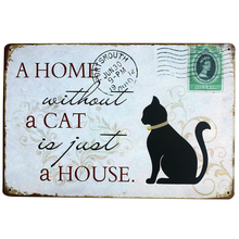 A HOME without a CAT is just a HOUSE Metal Pet Sign Decor Tin Plaque KITTEN Board foranimal brand in pet shop LJ6-4 20x30cm A1(China)