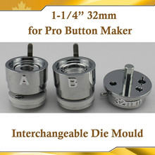 "Round 1-1/4""(32mm) Interchangeable Die Mould for New Pro Badge Machine Button Maker"