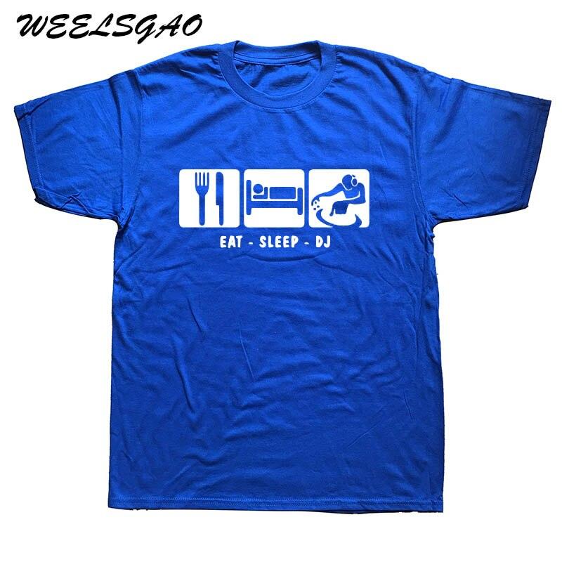 WEELSGAO Eat Sleep DJ Tops Tees Men Festival Music Dance Dj Funny Printed T Shirt Men Cotton Short Sleeve T-shirt