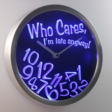 nc0465 Who Care I'm Late Anyway Bar Beer Gift Decor Neon LED Wall Clock
