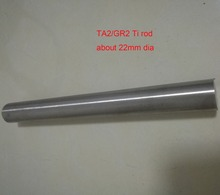 22mm Dia Ta2 Titanium Bars Industry Experiment Research DIY GR2 Ti Rod,length about 200mm/pc