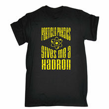 PARTICLE PHYSICS GIVES ME A HADRON T-SHIRT tee geek nerd funny birthday gift Printed T-Shirt Men Tops Men T Shirt(China)