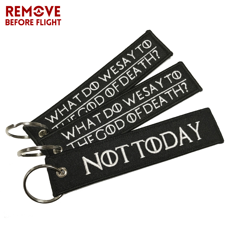 Remove Before Flight Chaveiro Key Chains Embroidery Keychain for Motorcycle Key Tag WHAT DO WE SAY TO THE GOD OF DEATH Chaveiro3