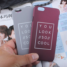 Fashion You Look So Cool Letter Case For iphone 5S Case For iphone 5 5S 6 6S Plus Hard Phone Cases Back Cover Fundas Capa Coque