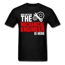 Men's Design Have No Fear The Mechanical Engineer Is Here Shirt White Short Sleeve Custom T Shirts Men