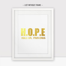 Gold Foil Hope Quotes Hold on Pain Ends Quote Luxury Gold Wall Home Decor Friends Gift Painting Wall Art Poster Office Decor W07(China)