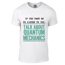 If You Want Me To Listen Quantum Mechanics T-Shirt - Physics Science Particle Male Harajuku Top Fitness Brand Clothing T Shirt(China)