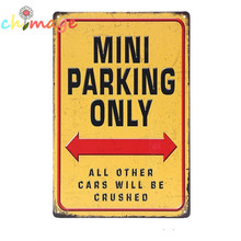 MINI PARKING ONLY OTHER CARS WILL BE CRUSHED Vintage Tin Sign Bar pub home Wall Decor Retro Metal Art Poster