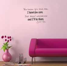 You Know You Love Me,I Know You Care.Just Shout Whenever,And I'Ll Be There wall decals vinyl stickers home decor