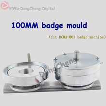 "Round 4""(100MM) badge moulds of  pin button  making machine mould Die moulds Machine bouton Maker"
