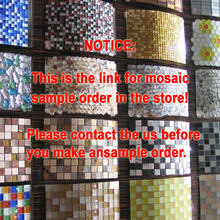 For various mosaic tiles sample sheet order link, please contact us before place an order