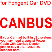 CANBUS for all our Fongent Car DVD, if your Car had built-in JBL system, you to buy the CANBUS here(China)
