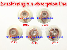 Free shipping 5p / lot suction aspiration tin tin line with 3515/3015/2515/2015/1515 / BGA pad removed off tin solder wire(China)