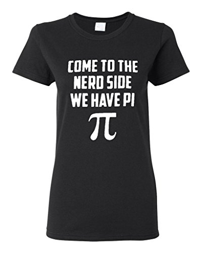 T Shirt Great Quality Funny Man Cotton Women's Ladies Come To The Nerd Side We Have Pi Geek Smart Short Sleeve Casual(China (Mainland))