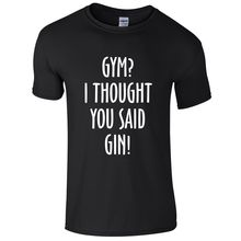 GYMer? I THOUGHT YOU SAID GIN! Mens T-Shirt S-3XL Funny Printed Joke Top Alcohol Harajuku Cool T shirt Homme(China)