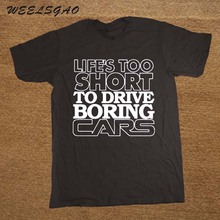 Life's Too Short to Drive Boring Cars Funny Mens Car T Shirt Gift for Dad(China)
