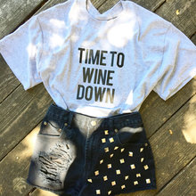 TIME TO WINE DOWN T-Shirt Funny Graphic Tees hipster high quality cotton tops girl summer Day drinking Outfits shirt plus size