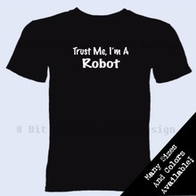 Trust Me I'm A Robot T Shirt Robotics Geek Nerd Science Funny Unisex More Size and Colors 2017-A745