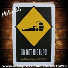 [ Mike86 ] DO NOT DISTURB Blood Alcohol Metal Plaque Gift PUB  Warning Signs Bar Road  Decor AA-179 Mix order 20*30 CM