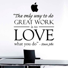 Steve Jobs Inspired Art Decor - The Only Way To Do Great Work Is To Love What You Do Office inspirational Wall Decal Sticker(China)