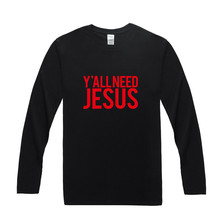 Y'ALL NEED JESUS T Shirts Men Fashion Christian Catholic God T-shirts Long Sleeve Cotton Me Top Tees