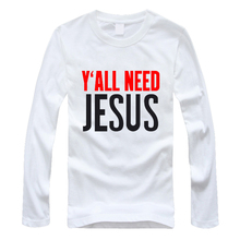 Y'ALL NEED JESUS T Shirts Men Novelty Personality Tshirts Christian Catholic God T-shirts Summer Long Sleeve Tees high quality