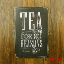TEA!!! FOR ALL REASONS Vintage Metal Tin Signs Retro Tin Plate Sign Wall Decoration for Cafe Bar and Restaurant custom neon sign