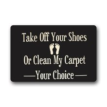 Memory Home Custom Machine-washable Door Mat Take off your Shoes Or Clean My Carpet Indoor/Outdoor Doormat(China)