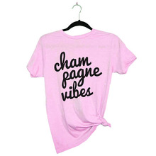 Champagne Vibes Letter Print T-Shirt Womens tees Tumblr Graphic tshirt summer cotton tops t shirts outfits women's clothing(China)