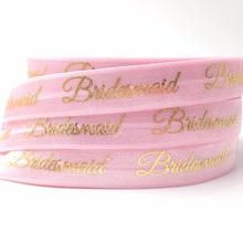 "Buy New Arrival Gold Foil Bridesmaid Print Fold Elastic 5/8"" Pink FOE Ribbon 10yard/lot Wedding DIY Headwear Hair Accessory for $3.54 in AliExpress store"