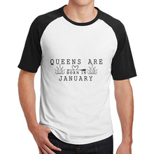 Queens are born in January men's T-Shirts short sleeve Political awesome O-Neck fitted(China)