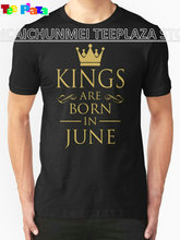 2017 Special Offer Rushed Fashion O-neck Cotton Knitted Teeplaza Design Shirts Men's Short Kings Are Born In June Best Friend