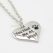 "2015 New style ""You had me at woof"" Necklace Pet Lover Dog Paw Print Tag silver pendant necklace Wholesale Jewelry"