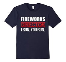 Fireworks Director If I  You  T-Shirt, 4th of July Tee Cheap Price 100 % Cotton Tee Shirts Men New High Quality Top Tee