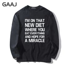 T Shirt Men I'm On That New Diet Where You Streetwear Diy Man & Women Unisex Long Sleeve Print Funny Letter High Quality Funny(China)