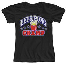 Beer Pong Champ Funny Drinking Women's T-Shirt Women Brand Tops Tee Harajuku T Shirt Fashion Lady Short Sleeve Tees
