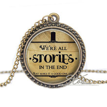 We Re All STORIES IN THE END Doctor Who Necklace Pendant Quote Jewelry Charm Silver Dr Who Gift Ideas Glass Cabochon Necklaces