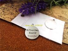"20pcs--20mm stainless steel circle round "" be your own kind of beautiful""one side DIY Charms Pendants(China)"