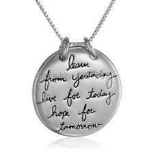 "2014 New Arrival ""Learn From Yesterday,Live For Today, Hope For Tomorrow '  Silver Pendant Necklace gril gift  Wholesale Jewelry"