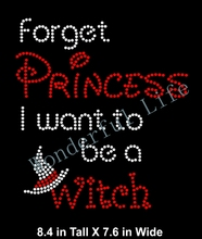 Free shipping hot fix Rhinestone Forget Princess I Want to be a Witch - Iron-on T-shirt Transfer - Bling