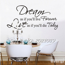 40*83cm Wholesale  Dream As If You Will Live Forever Quote Art Vinyl Wall Stickers Decal Room Decor