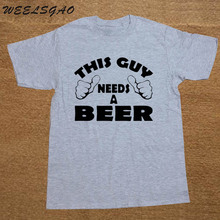 WEELSGAO This Guy Needs A Beer Funny Drinking Party Holiday Gift Drunk T SHIRT Men Cotton Casual College Printed T-shirt tshirt
