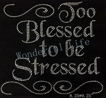 Free shipping designs iron on transfer hot fix rhinestone motif in blessed to be stressed  with flowers