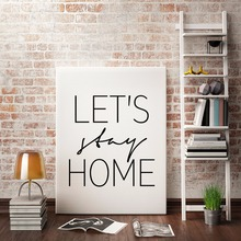 Let's Stay Home Canvas Painting Printable Nordic Minimalist Scandinavian Wall Art Black White Pictures for Kids Room Home Decor(China)