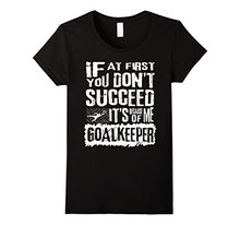 2017 Summer Style Soccerer Goal Keeper Shirts Funny Goalieer Saying T-Shirt
