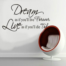 * dream as if you'll live forever quotes wall sticker kids room bedroom living room home decor 3d Vinyl wall decal wallpaper
