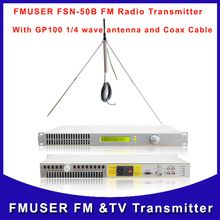 Free Shipping FMUSER FSN-50B 50W Transmitter and GP100 1/4 wave antternna a Kit to build a radio wireless station(China)